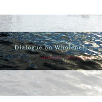 Conversations with Jeppe Graugaard, Part 3, Dialogue on Wholeness
