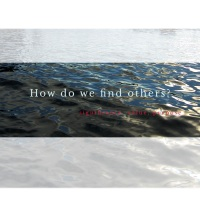How do we find others?