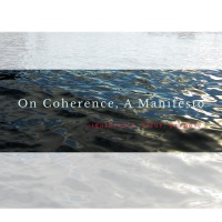 On Coherence, A Manifesto